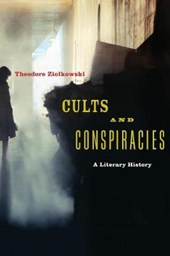 Cults and conspiracies | Theodore Ziolkowski |