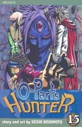 O-Parts Hunter, Vol. 15 | Seishi Kishimoto |