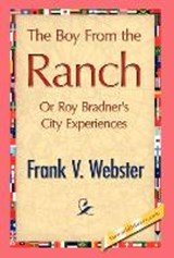 The Boy from the Ranch | Frank V. Webster |