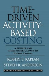 Time-Driven Activity-Based Costing | Robert S. Kaplan |