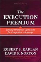 The Execution Premium | Kaplan, Robert S. ; Norton, David P. |