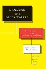 Managing the Older Worker | Peter Cappelli |
