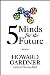 Five Minds for the Future | Howard Gardner |