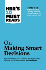 HBR's 10 Must Reads on Making Smart Decisions | Harvard Business Review |