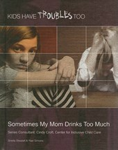 Sometimes My Mom Drinks Too Much | Stewart, Shelia ; Simons, Rae |