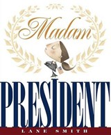 Madam President | Lane Smith |