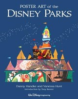 Poster Art Of The Disney Parks | Daniel Handke ; Vanessa Hunt |