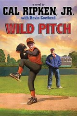 Wild Pitch | Ripken, Cal, Jr. ; Cowherd, Kevin |