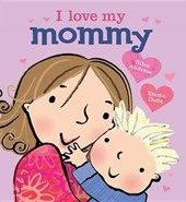 I Love My Mommy | Giles Andreae |