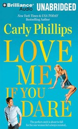 Love Me If You Dare | Carly Phillips |