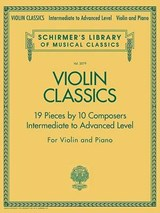 Violin Classics, 19 Pieces by 10 Composers Intermediate to Advanced Level |  |