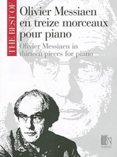 The Best of Olivier Messiaen en Treize Morceaux pour Piano/ Olivier Messiaen in Thirteen Pieces for Piano