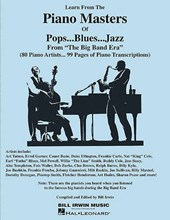 Learn from the Piano Masters of Pops...Blues...Jazz