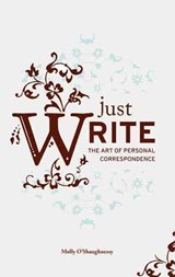 Just Write | Molly K. O'shaughnessy |