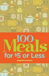 100 Meals for $5 or Less | Jennifer Maughan |