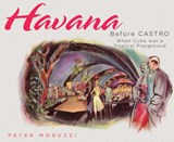 Havana Before Castro | Peter Moruzzi |