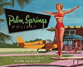 Palm Springs Holiday | Peter Moruzzi |