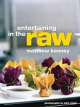 Entertaining in the Raw | Matthew Kenney |