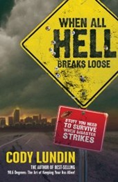 When All Hell Breaks Loose | Cody Lundin |