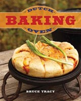 Dutch Oven Baking | Bruce Tracy |