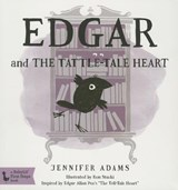 Edgar and the Tattle-Tale Heart | Jennifer Adams |