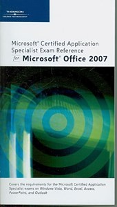 Microsoft Certified Application Specialist Exam Reference for Microsoft Office