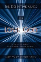 The Definitive Guide to Love God | Mary Nordia Latanya Hayles |