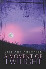 A Moment of Twilight | Lisa Ann Anderson |