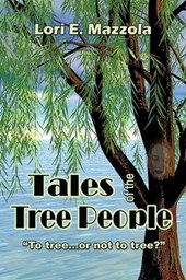 "Tales of the Tree People ""To Tree...or Not to Tree?"""