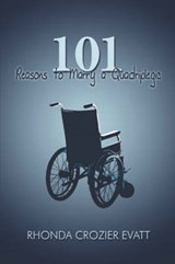 101 Reasons to Marry a Quadriplegic | Rhonda Crozier Evatt |