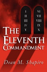 The Eleventh Commandment | Dean M. Shapiro |