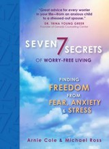 Seven Secrets of Worry-Free Living | Michael Ross |