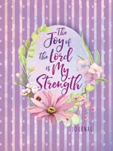 The Joy of the Lord Is My Strength Journal | Belle City Gifts |