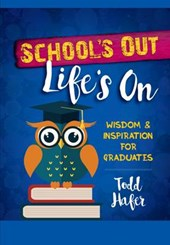School's Out Life's On | Todd Hafer |
