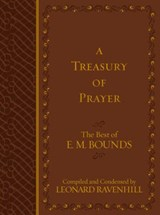 A Treasury of Prayer | E. M. Bounds |