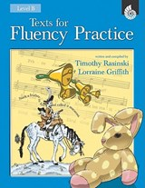 Texts for Fluency Practice: Level B | Timothy Rasinski ; Lorraine Griffith |