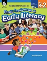 An Educator's Guide to Family Involvement in Early Literacy | Jennifer Prior |