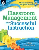 Classroom Management for Successful Instruction | J. Roth |