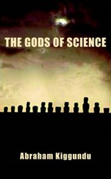Gods Of Science | Abraham Kiggundu |