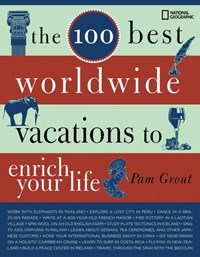 The 100 Best Worldwide Vacations to Enrich Your Life | Pam Grout |