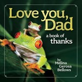 Love You, Dad | Melina Gerosa Bellows |