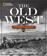 National Geographic the Old West | Stephen G Hyslop |