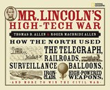 Mr. Lincoln's High-Tech War | Allen, Thomas B. ; Allen, Roger MacBride |