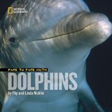 Face to Face With Dolphins | Nicklin, Flip; Nicklin, Linda |