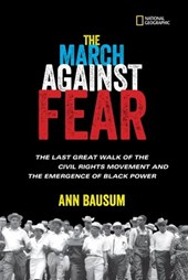 March Against Fear: The Last Great Walk of the Civil Rights Movement and the Emergence of Black Power (History (US)) | Ann Bausum |