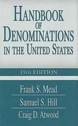 Handbook of Denominations in the United States | Atwood, Craig D. ; Mead, Frank S. ; Hill, Samuel S. |