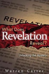 What Does Revelation Reveal? | Warren Carter |