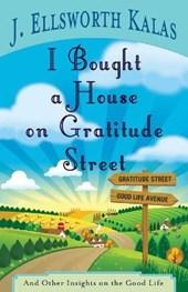 I Bought a House on Gratitude Street