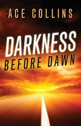 Darkness Before Dawn | Ace Collins |
