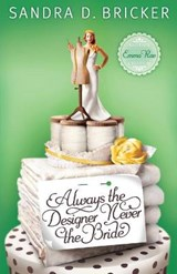 Always the Designer, Never the Bride | Sandra D. Bricker |